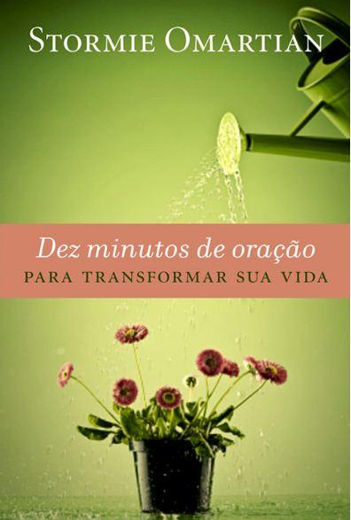 Capa livro Dez Minutos de Oração Para Transformar Sua Vida (Stormie Omartian)